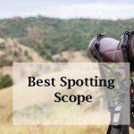 best spotting scopes