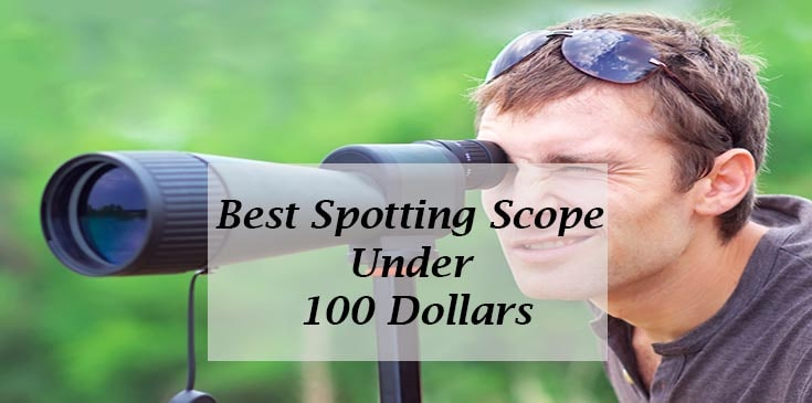 best spotting scopes under 100 dollars
