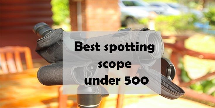 best spotting scope under 500 dollars