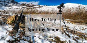 using spotting scope perfectly